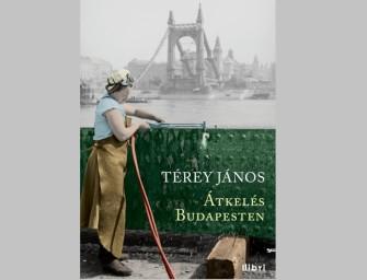 Ezt a könyvet hátulról nyissuk ki! – Térey János Átkelés Budapesten