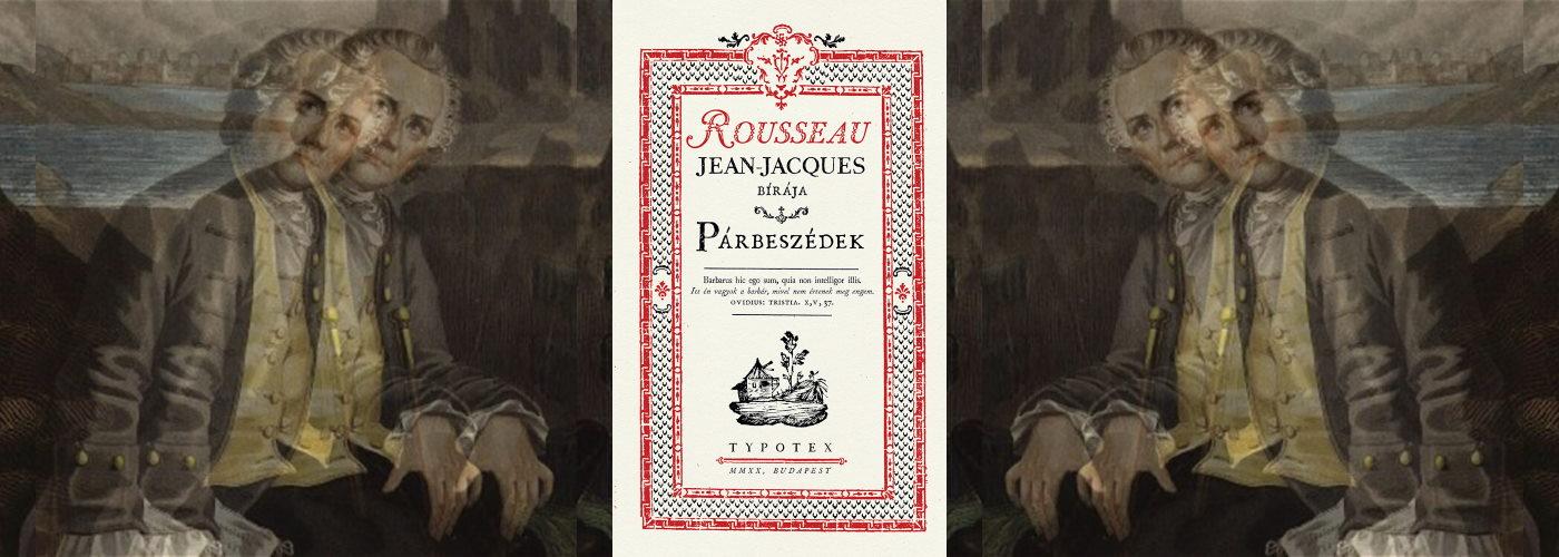 Rousseau képzelt karaktergyilkosai köztünk járnak?